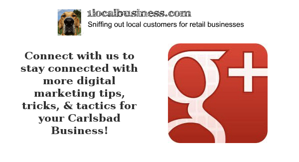 Circle us on Google+ to connect with our Carlsbad business!