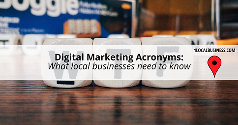 Digital Marketing Acronyms Local Businesses Need to Know by 1LocalBusiness
